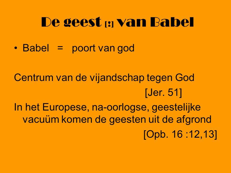 De geest [!] van Babel Babel = poort van god